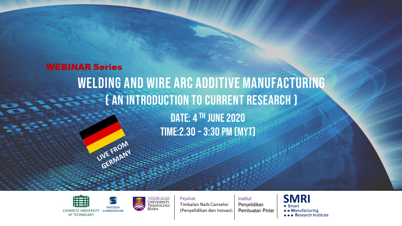 Welding and Wire Arc Additive Manufacturing:  An Introduction to Current Research – Live From Germany