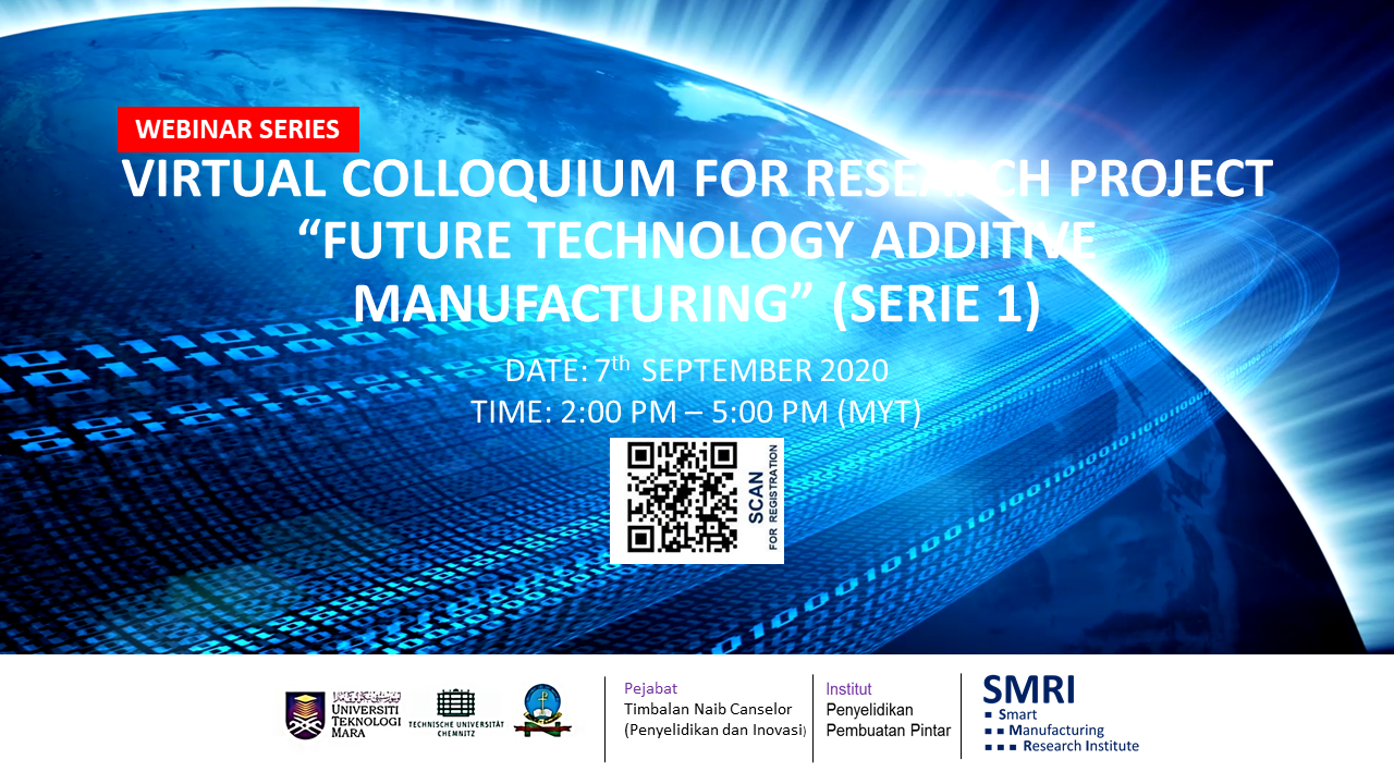 "VIRTUAL COLLOQUIUM FOR RESEARCH PROJECT ""FUTURE TECHNOLOGY ADDITIVE MANUFACTURING"" (SERIE 1)"
